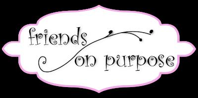 Friends On Purpose